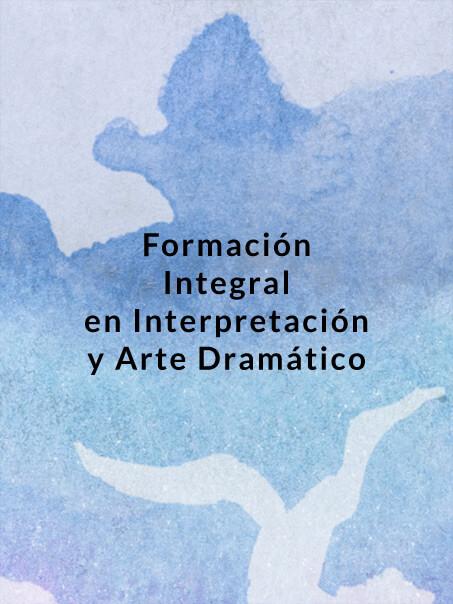 Formación Integral en Interpretación y Arte Dramático