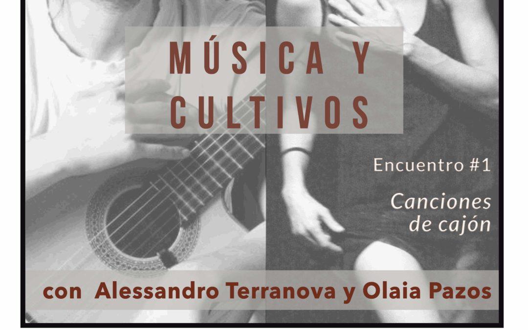 Música y Cultivos. Encuentro #1 «Canciones de cajón»
