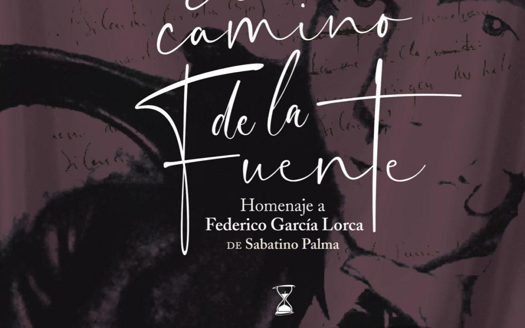 """""""El camino de la fuente"""" homenaje a Federico García Lorca"""